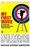 My First Movie: Twenty Celebrated Directors Talk about Their First Film ebook download free