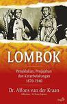 Lombok: Penaklukan, Penjajahan dan Keterbelakangan 1870-1940