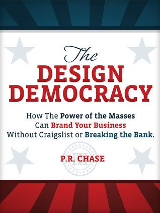 The Design Democracy: How To Brand Your Business Without Craigslist Or Breaking The Bank