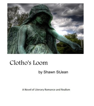 clotho-s-loom-a-novel-of-literary-romance-and-realism