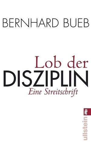 Lob der Disziplin. Eine Streitschrift