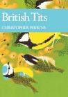 British Tits (New Naturalist, #62)