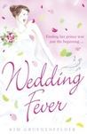 Wedding Fever by Kim Gruenenfelder