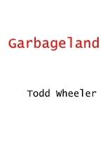 Garbageland by Todd Wheeler