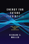 Energy for Future Presidents: The Science Behind the Headlines