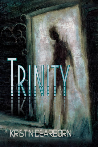 Trinity by Kristin Dearborn