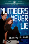 Numbers Never Lie by Shelley K. Wall