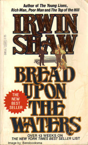 Bread Upon the Waters - Irwin Shaw