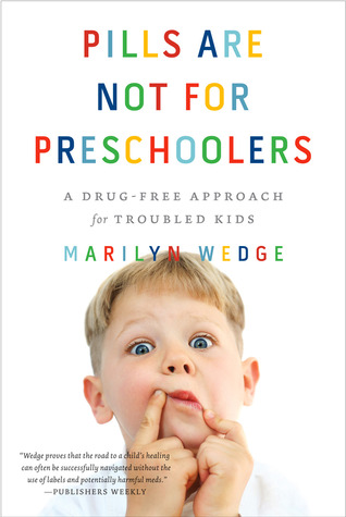 Pills Are Not for Preschoolers by Marilyn Wedge