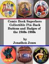 Comic Book Superhero Collectible Pin-Back Buttons and Badges ... by Jonathon Jones
