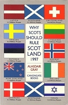 Why Scots Should Rule Scotland by Alasdair Gray