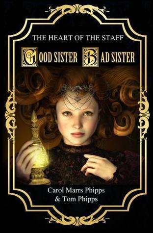 Good Sister, Bad Sister by Carol Marrs Phipps