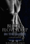 Blood Flows Deep in the Empire by N. Isabelle Blanco