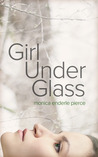 Girl Under Glass (Glass and Iron Series, #1)