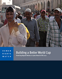 Building a Better World Cup: Protecting Migrant Workers in Qatar Ahead of FIFA 2022