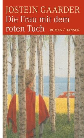 Die Frau mit dem roten Tuch by Jostein Gaarder