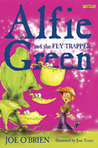 Alfie Green and the Fly-Trapper (Alfie Green, #4)