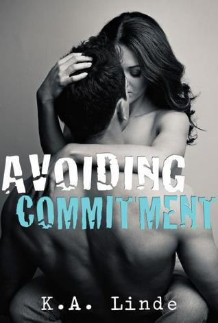 Avoiding Commitment (Avoiding, #1) by K.A. Linde