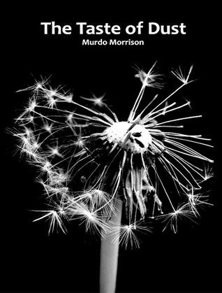 The Taste of Dust by Murdo Morrison