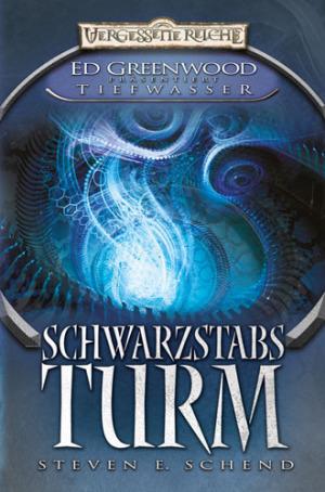 Schwarzstabs Turm (Forgotten Realms: Ed Greenwood präsentiert Tiefwasser #1)