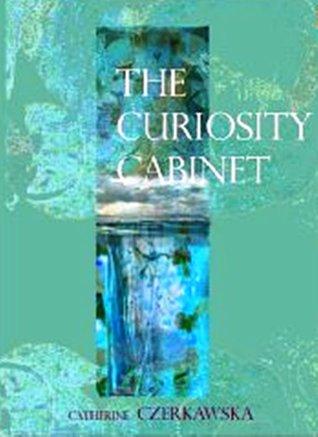 The Curiosity Cabinet by Catherine Czerkawska