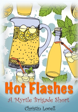 Hot Flashes (A Myrtle Brigade Short)
