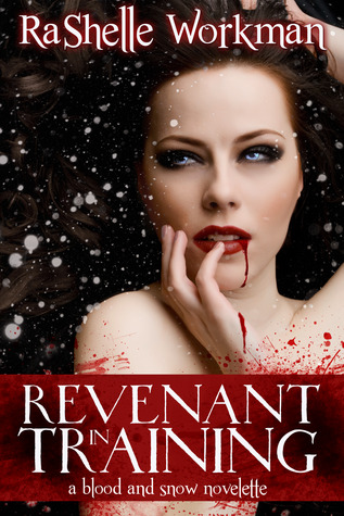 Revenant in Training (Blood and Snow, #2)