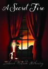 A Secret Fire by Deborah M. Hathaway