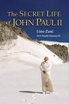 The Secret Life of John Paul II by Lino Zani