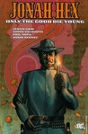 Jonah Hex, Vol. 4: Only the Good Die Young