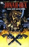 Jonah Hex, Vol. 8: The Six Gun War