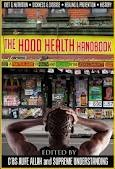 The Hood Health Handbook: A Practical Guide to Health and Wellness in the Urban Community: 1