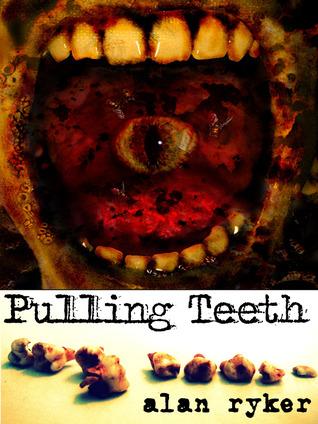 Pulling Teeth by Alan Ryker