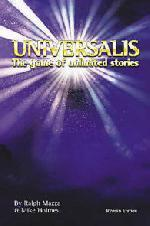 Universalis, The Game of Unlimited Stories by Ralph Mazza