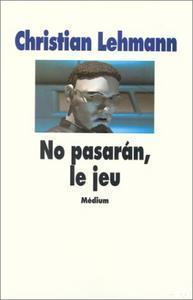 No Pasarán, Le Jeu