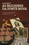As Mulheres da Fonte Nova by Alice Brito