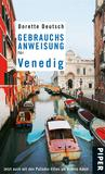 Gebrauchsanweisung für Venedig by Dorette Deutsch