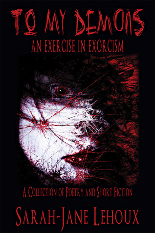 To My Demons: an exercise in exorcism