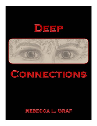 Deep Connections by Rebecca Graf
