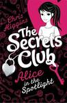 Alice in the Spotlight (The Secrets Club, #1)
