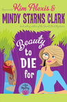 Beauty to Die For: A Spa Mystery