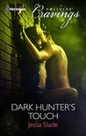 Dark Hunter's Touch (Steel Born 1)