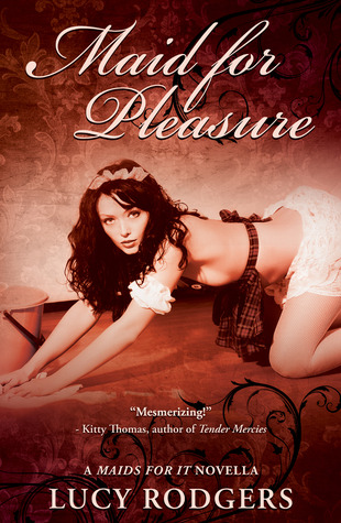 Maid for Pleasure by Lucy Rodgers