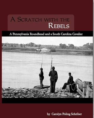 A Scratch with the Rebels: A Pennsylvania Roundhead and a South Carolina Cavalier