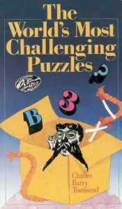 The World's Most Challenging Puzzles by Charles Barry Townsend