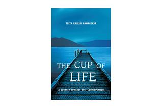 The Cup of Life - A Journey Towards Self Contemplation by Seeta Rajesh Nawagekar