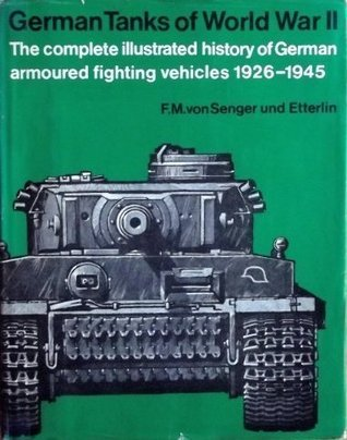 German Tanks of World War II: The complete illustrated history of German armoured fighting vehicles 1926-1945