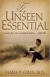 The Unseen Essential: A Story For Our Troubled Times
