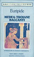 Medea / Troiane / Baccanti
