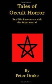 Tales of Occult Horror: Real-life Encounters with the Supernatural